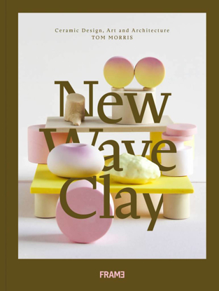Изображение New Wave Clay: Ceramic Design, Art and Architecture