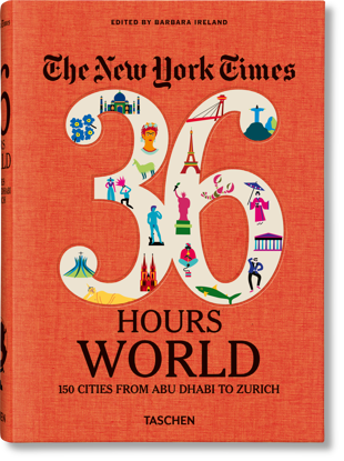 Picture of NYT. 36 Hours. World. 150 Cities from Abu Dhabi to Zurich