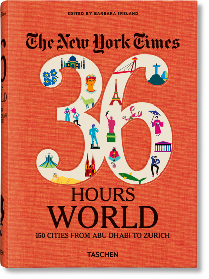 Изображение NYT. 36 Hours. World. 150 Cities from Abu Dhabi to Zurich