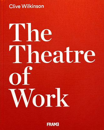 Picture of The Theatre of Work by Clive Wilkinson